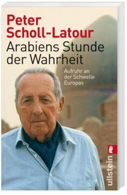 Arabiens Stunde der Wahrheit - Peter Scholl-Latour pdf epub