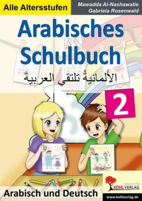 Arabisches Schulbuch / Band 2, Gabriela Rosenwald, Mawadda Al-Nashawatie