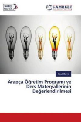 Arapça Ögretim Programi ve Ders Materyallerinin Degerlendirilmesi, Murat Demir