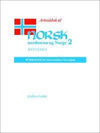 Arbeidsbok til Norsk, nordmenn og Norge 2, Antologi, Kathleen Stokker