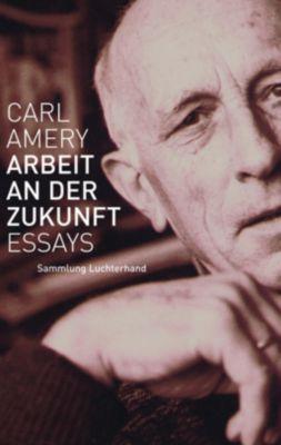 Arbeit an der Zukunft, Carl Amery