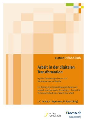 Arbeit in der digitalen Transformation, Henning Kagermann, Joh. Christian Jacobs