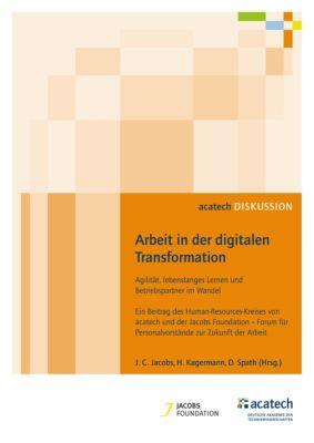 Arbeit in der digitalen Transformation, Henning Kagermann, Joh. Christian Jacobs