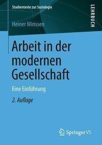 Arbeit in der modernen Gesellschaft, Heiner Minssen