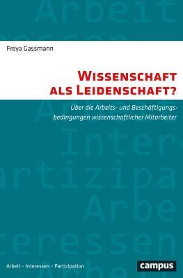 Arbeit - Interessen - Partizipation: Wissenschaft als Leidenschaft?, Freya Gassmann