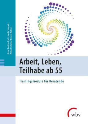 Arbeit, Leben, Teilhabe ab 55, Bernd-Joachim Ertelt, Michael Scharpf, Annika Imsande, Thorsten Walther