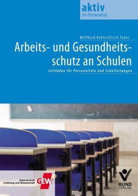 Arbeits- und Gesundheitsschutz an Schulen, Wolfhard Kohte, Ulrich Faber