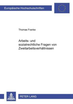 Arbeits- und sozialrechtliche Fragen von Zweitarbeitsverhältnissen, Thomas Franke