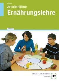 Arbeitsblätter Ernährungslehre, mit eingetragenen Lösungen, Cornelia A. Schlieper