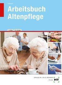 Arbeitsbuch Altenpflege mit eingetragenen Lösungen, Heidi Fahlbusch