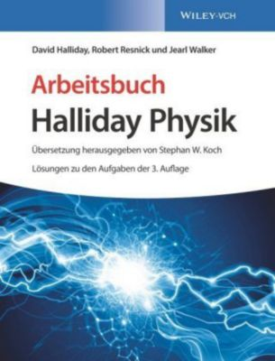 Arbeitsbuch Halliday Physik, David Halliday, Robert Resnick, Jearl Walker