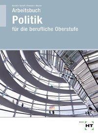 Arbeitsbuch Politik für die berufliche Oberstufe, Jutta Barfuß, Kirstin Gerloff, Nicklas Pommer, Heidemarie Werner