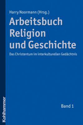 Arbeitsbuch Religion und Geschichte