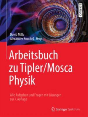 Arbeitsbuch zu Tipler/Mosca Physik, David Mills