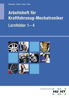 Arbeitsheft für Kraftfahrzeug-Mechatroniker, Lernfelder 1-4, Thomas Blumhagen, Michael Buding, Friedrich Kneip, Helmut Strater