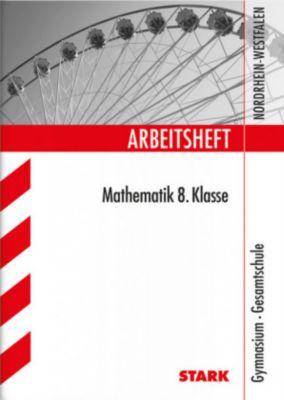 Arbeitsheft Mathematik: 8. Klasse, Gymnasium / Gesamtschule Nordrhein-Westfalen