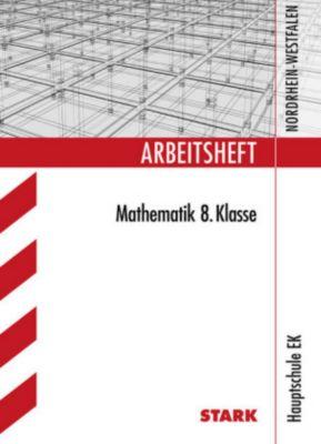 Arbeitsheft Mathematik: 8. Klasse, Hauptschule Typ B Nordrhein-Westfalen, Wolfgang Matschke, Marc Möllers