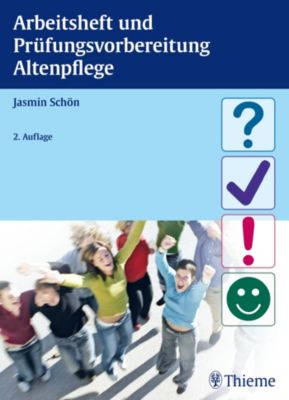 Arbeitsheft und Prüfungsvorbereitung Altenpflege, Jasmin Schön