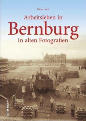 Arbeitsleben in Bernburg in alten Fotografien, Dieter Gerst