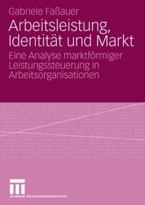 Arbeitsleistung, Identität und Markt, Gabriele Faßauer