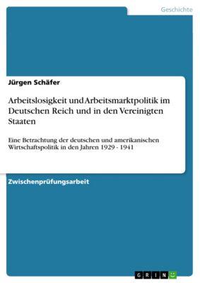 Arbeitslosigkeit und Arbeitsmarktpolitik im Deutschen Reich und in den Vereinigten Staaten, Jürgen Schäfer