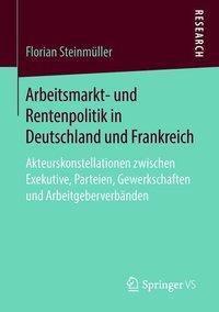 Arbeitsmarkt- und Rentenpolitik in Deutschland und Frankreich, Florian Steinmüller