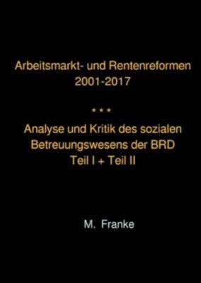 Arbeitsmarkt- und Rentenreformen 2001-2017 - überarbeitete Auflage 2018 - Manfred Franke pdf epub