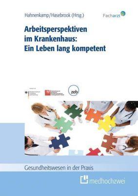 Arbeitsperspektiven im Krankenhaus: Ein Leben lang kompetent -  pdf epub