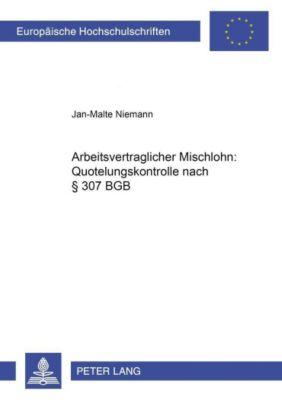 Arbeitsvertraglicher Mischlohn: Quotelungskontrolle nach § 307 BGB, Jan-Malte Niemann