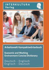 Arbeitswelt Kompaktwörterbuch Deutsch-Englisch / Englisch-Deutsch - Interkultura Verlag  