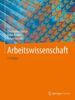 Arbeitswissenschaft, Holger Luczak, Christopher Schlick, Ralph Bruder