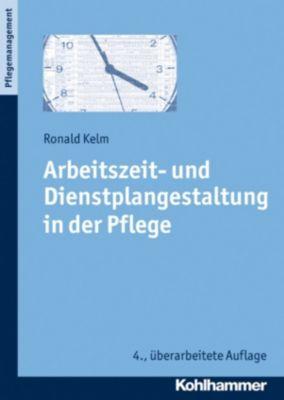 Arbeitszeit- und Dienstplangestaltung in der Pflege, Ronald Kelm