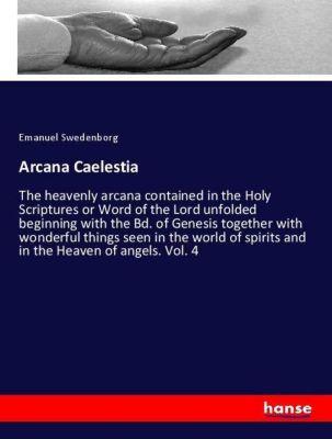 Arcana Caelestia, Emanuel Swedenborg