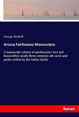 Arcana Fairfaxiana Manuscripta, George Weddell