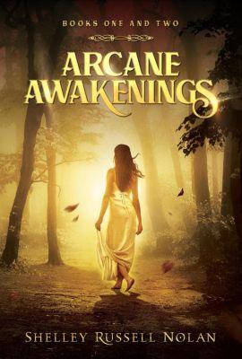 Arcane Awakenings Series: Arcane Awakenings Books 1 & 2 (Arcane Awakenings Series), Shelley Russell Nolan