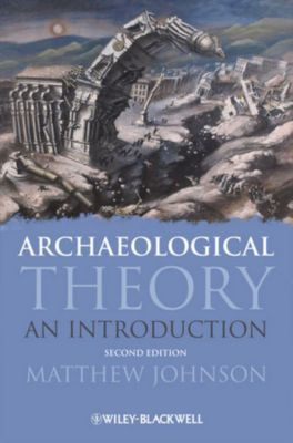 Archaeological Theory, Matthew Johnson