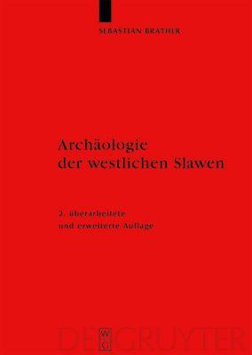 Archäologie der westlichen Slawen, Sebastian Brather