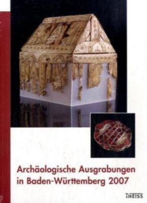 Archäologische Ausgrabungen in Baden-Württemberg 2007