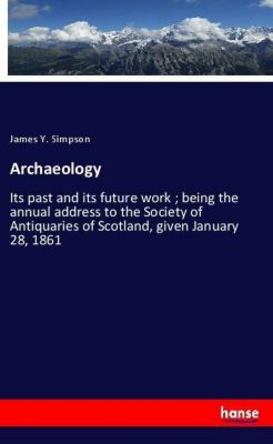 Archaeology, James Y. Simpson