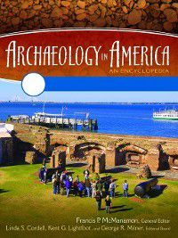 Archaeology in America [Four Volumes], Francis McManamon, Kent Lightfoot, Linda Cordell