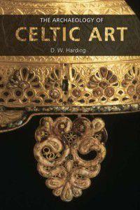Archaeology of Celtic Art, D.W. Harding