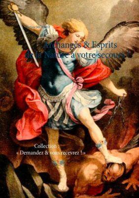 Archanges & Esprits de la Nature à votre secours !, Martine Ménard