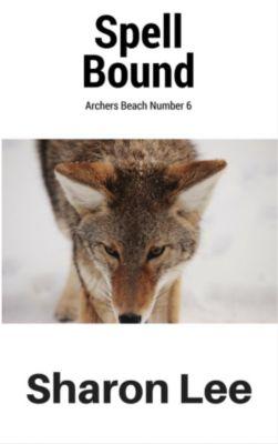 Archers Beach: Spell Bound (Archers Beach, #6), Sharon Lee