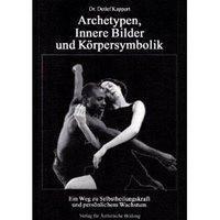 Archetypen, Innere Bilder und Körpersymbolik - Detlef Kappert |