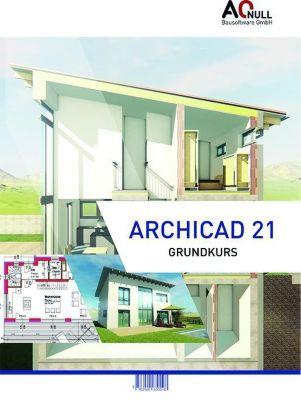 Archicad 21 Grundkurs, Bernhard Binder