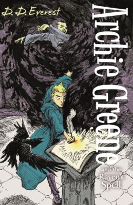 Archie Greene: Archie Greene and the Raven's Spell, D. D. Everest