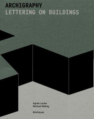 Archigraphy, Agnés Laube, Michael Widrig
