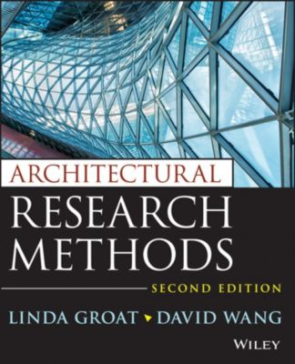 Architectural Research Methods, David Wang, Linda N. Groat