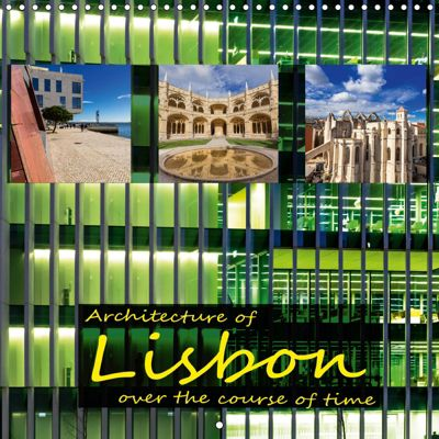 Architecture of Lisbon over the course of time (Wall Calendar 2019 300 × 300 mm Square), Joerg Sobottka
