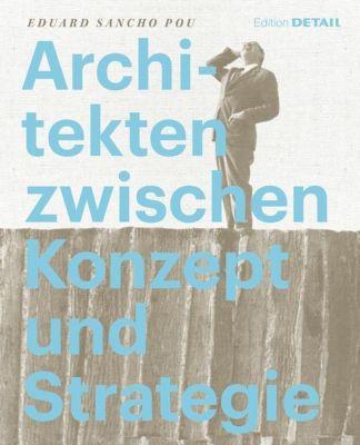 Architekten zwischen Konzept und Strategie, Eduard Sancho Pou
